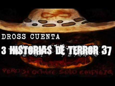 Dross cuenta 3 historias de terror XXXVII