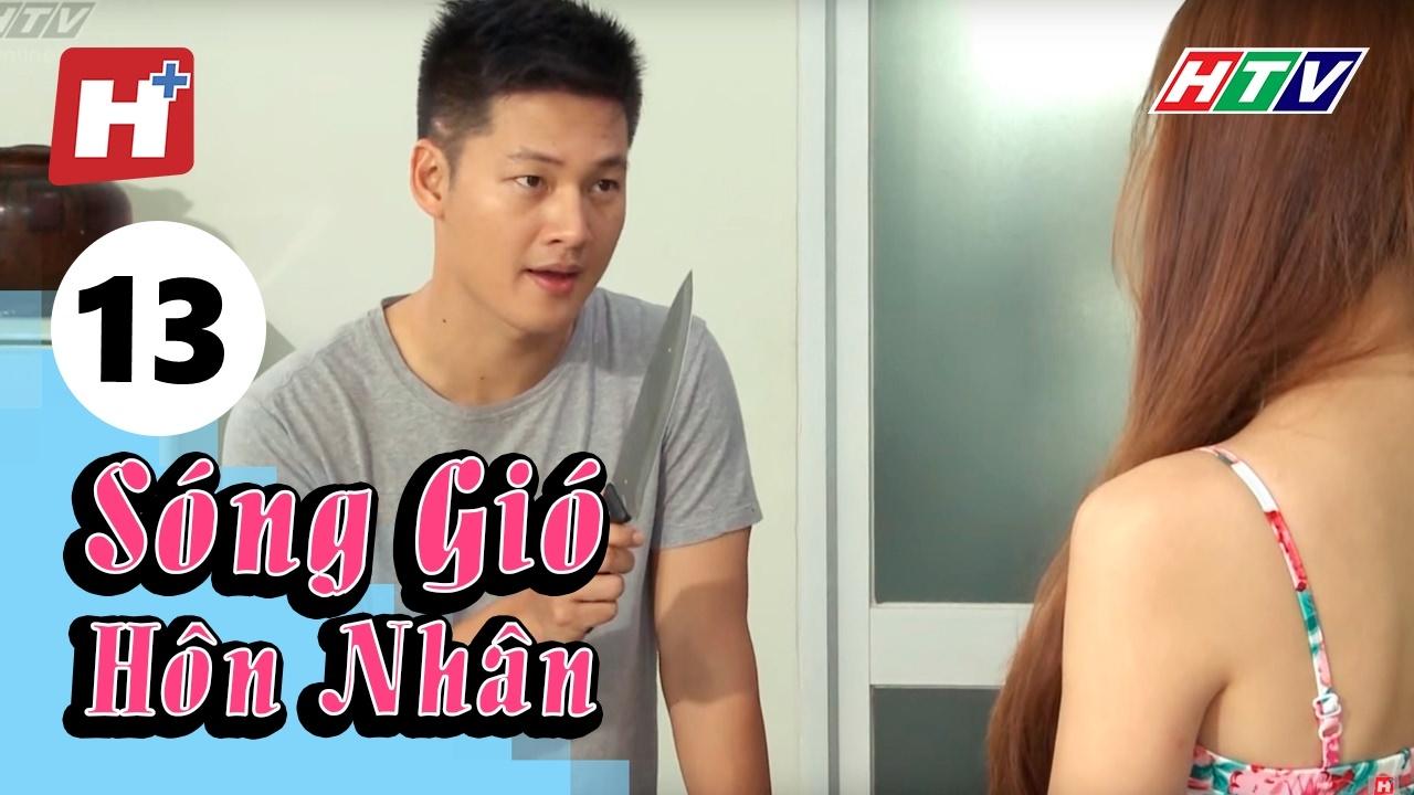 Sóng Gió Hôn Nhân - Tập 13 | Phim Tình Cảm Việt Nam Hay Nhất 2017