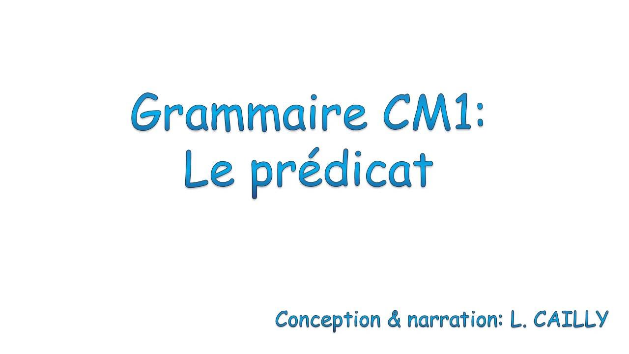 Grammaire Cm1 Le Predicat Youtube