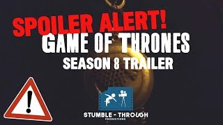Game of Thrones Season 8 Trailer (Spoiler Alert!)