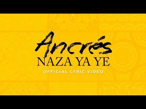 Ancrés - Naza Ya Ye [Official Lyric video]