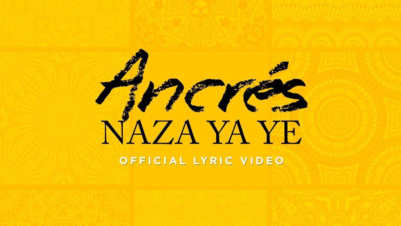 ancres-naza-ya-ye-official-lyric-video-ancres