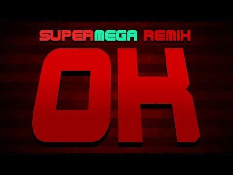 OK - SuperMega Remix