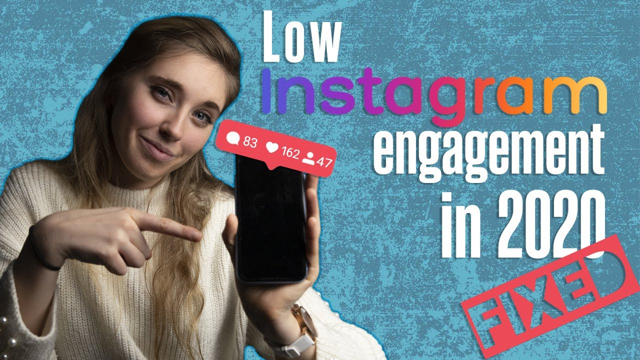 How to fix your low engagement on IG in 2020!