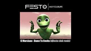 Gambar cover El Marciano - Dame Tu Cosita (djfesto club remix)