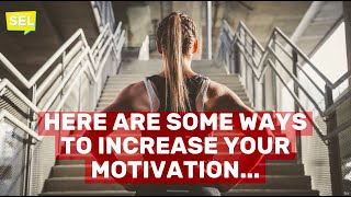 SEL Video Lesson of the Week (week 26) - How to Increase Motivation (principles for everyone)