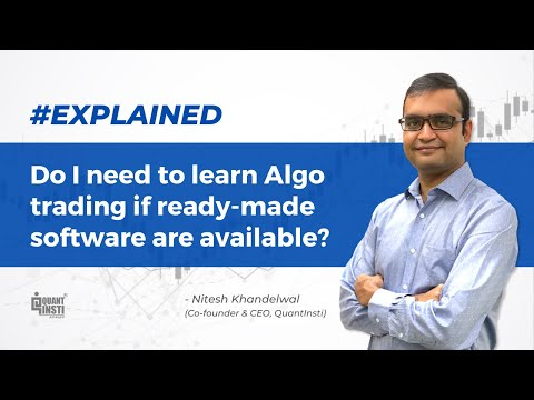 Do I need to learn Algo trading if ready-made software are available? #AlgoTradingAMA