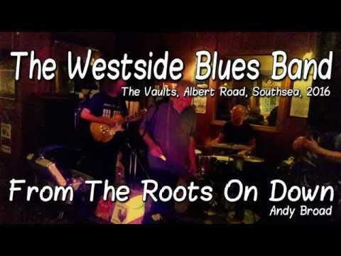 West Side Blues Band - From the Roots On Down