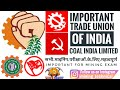 IMPORTANT TRADE UNIONS - FOR MINING EXAMINATION- COAL INDIA LIMITED