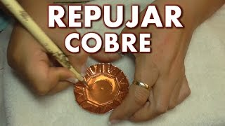 COMO REPUJAR PLATILLOS DE COBRE – AS EMBOSSING PLATES OF COPPER