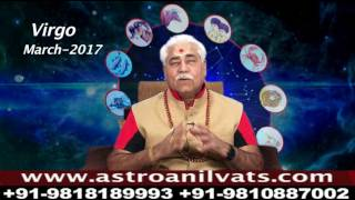 virgo monthly astro predictions for march 2017 analysis by aacharya anil vats ji