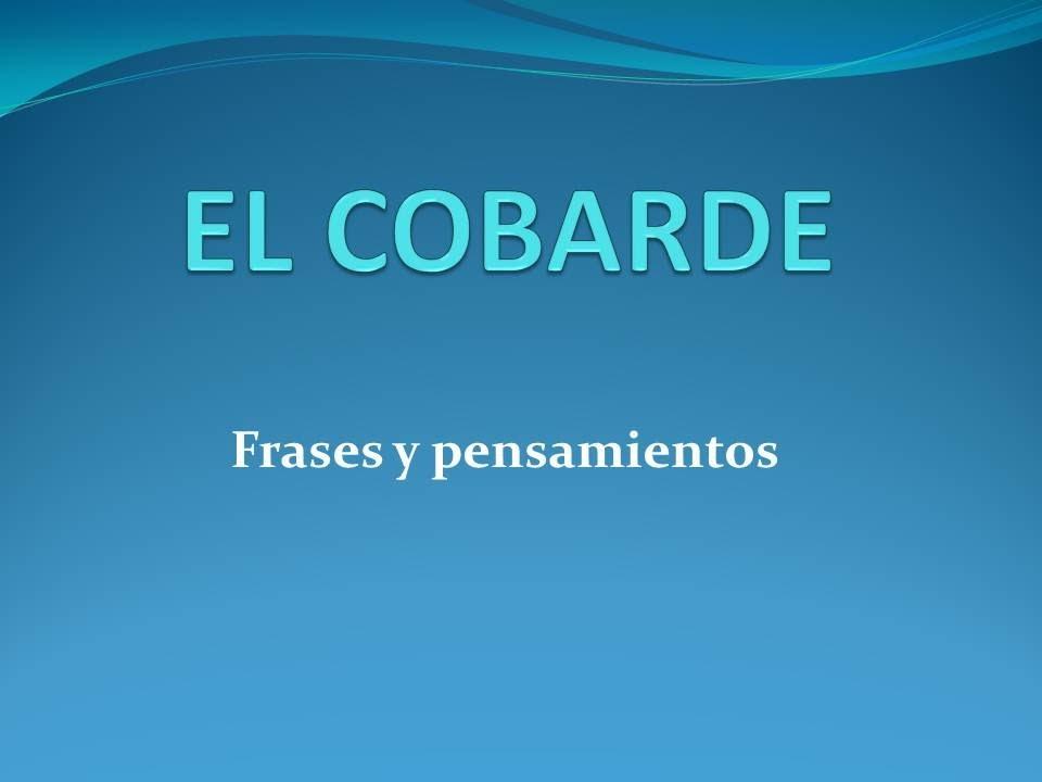 2 Mesversario Frases: El Cobarde (#frases Y Pensamientos)