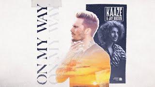 KAAZE & Jay Mason - On My Way