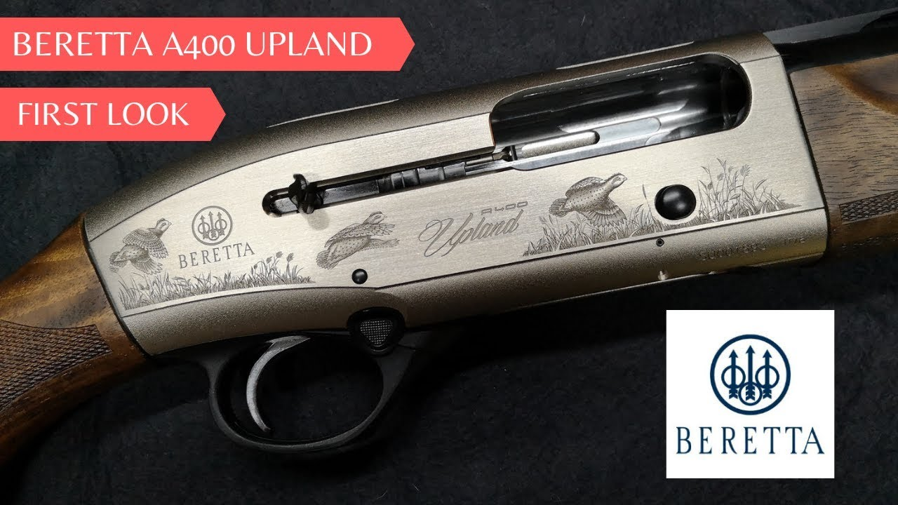 Beretta A400 Upland First Look Review 2019 12 Gauge Semi Auto Shotgun Youtube
