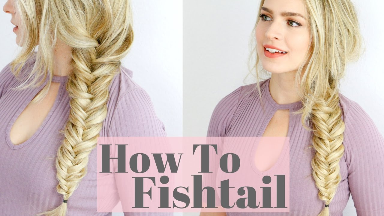 How to Fishtail Braid - Beginner Friendly Hair Tutorial ... Fishtail Braid How To