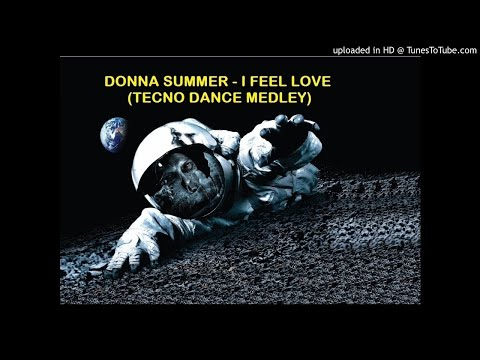 DONNA SUMMER - I FEEL LOVE (TECNO DANCE MEDLEY)