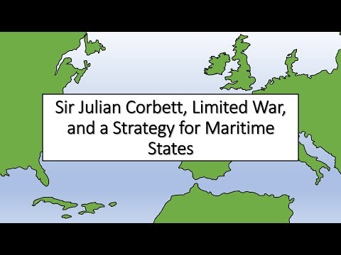 Sir Julian Corbett, Limited War, and a Strategy for Maritime