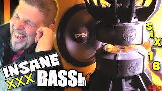 Insane LOUD Bass w/ 6 18