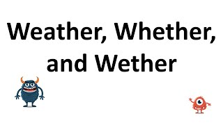 Wether, Weather, or Whether?
