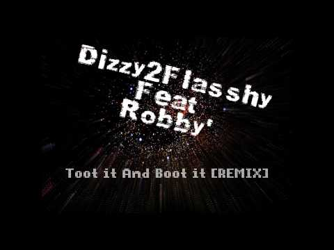 Toot it and Boot it (REMIX)-Dizzy2Flasshy