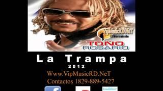 Toño Rosario - La Trampa -  ( merengue 2012 )