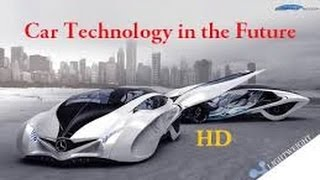 Car Technology in the Future - Documentary