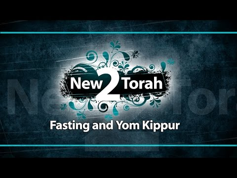 Fasting and Yom Kippur