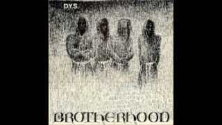Watch Dys Brotherhood video