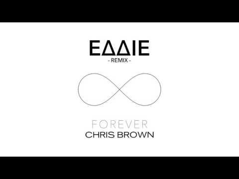 Chris Brown - Forever (EDDIE Remix)