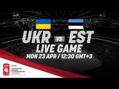Ukraine - Estonia   Live   2018 IIHF Ice Hockey World Championship Division I Group B