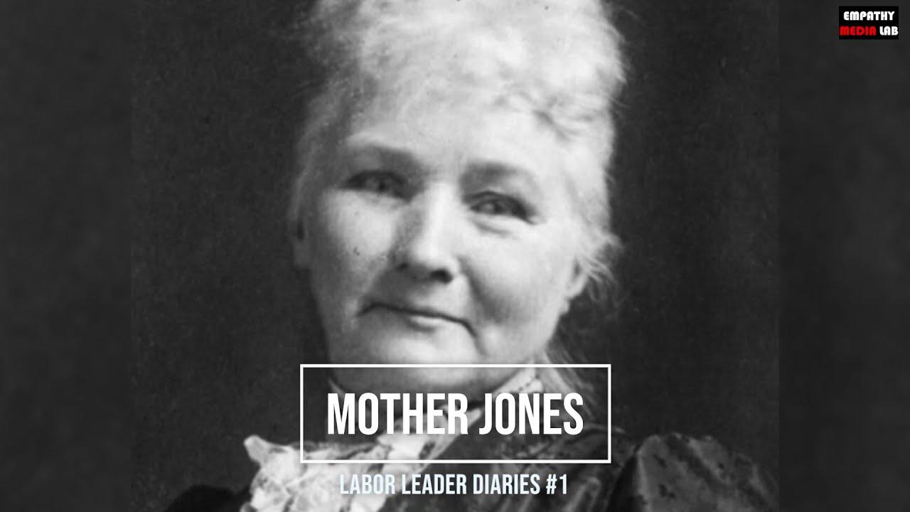 Mother Jones - Labor Leader Diaries