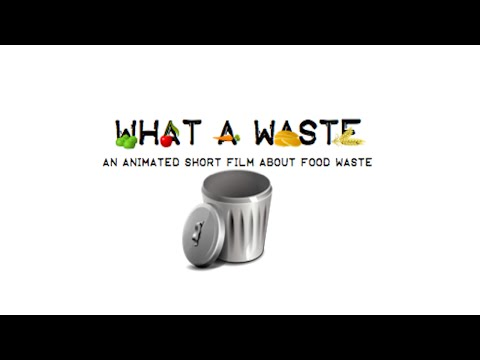 What a Waste: an Animated Short Film about Food Waste