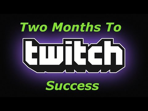 Two Months to Twitch Success! How I Became A Streamer