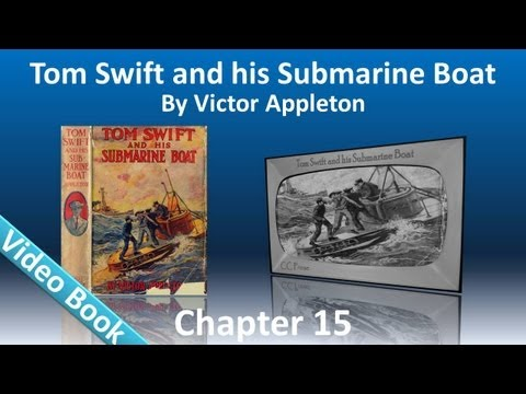 Chapter 15 - Tom Swift and His Submarine Boat by Victor Appleton