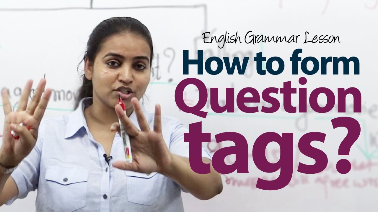 How To Form Question Tags English Grammar Lesson Youtube