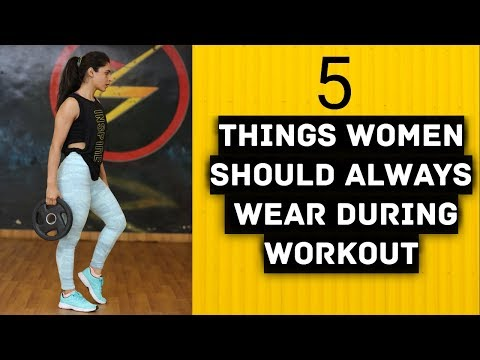 WORKOUT CLOTHES WOMEN 5 Things Girls should Wear to gym? (MUST WATCH)