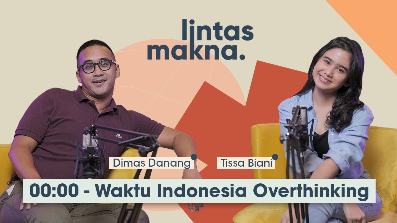 Download Lintas Makna Ep. 13 - Overthinking Bikin Pusing! - Dimas Danang & Tissa Biani