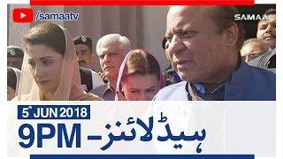 Samaa Headlines with Bulletin | 09 PM | SAMAA TV | 05 June 2018