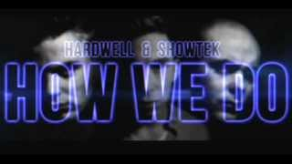 Hardwell & Showtek - How We Do (Dirtsix Remix)