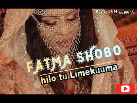 Taarab. Fatma Shobo Hilo Tu Limekuuma