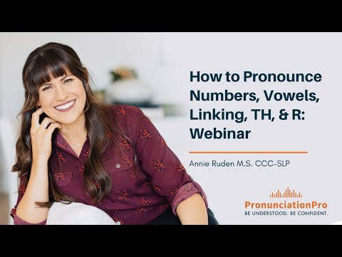 How To Pronounce Numbers, Vowels, Linking, TH, & R: English Pronunciation Webinar