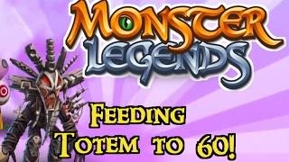 Monster Legends - Feeding Totem to 60!
