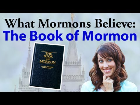 What Mormons Believe: The Book of Mormon