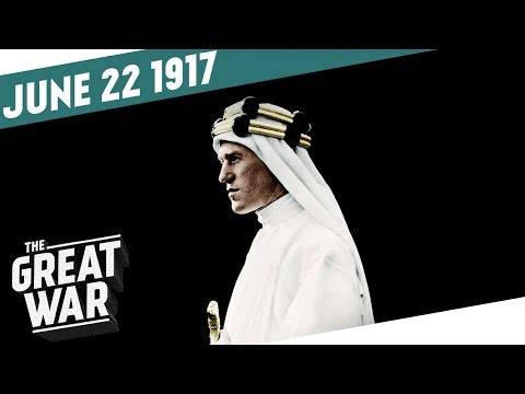 The Disillusionment of Lawrence of Arabia I THE GREAT WAR Week 152