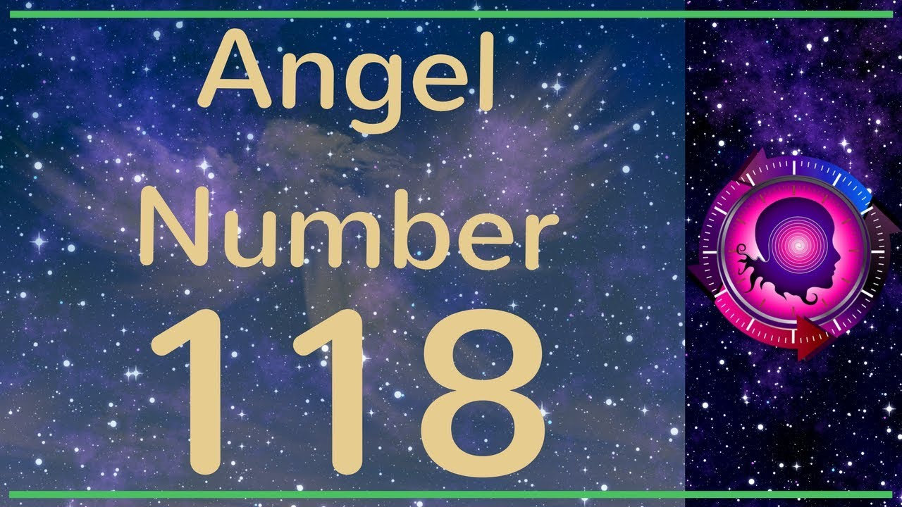 ANGEL NUMBER 118 (Meanings & Symbolism) – ANGEL NUMBERS