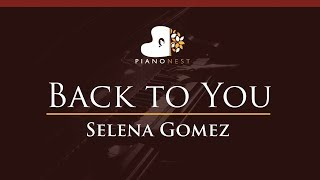 Selena Gomez - Back to You - HIGHER Key (Piano Karaoke / Sing Along)