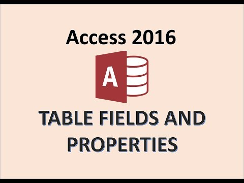 Access 2016 - Tables - How To Define Fields And Set Table Properties In The MS Database Design View