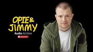 Opie With Jim Norton Uncle Paul Annoys Opie