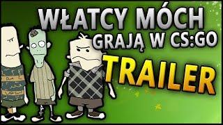 Włatcy Móch (Czesio, Anusiak i Maślana) Grają w CS:GO ? - (Trailer, Zapowiedź)