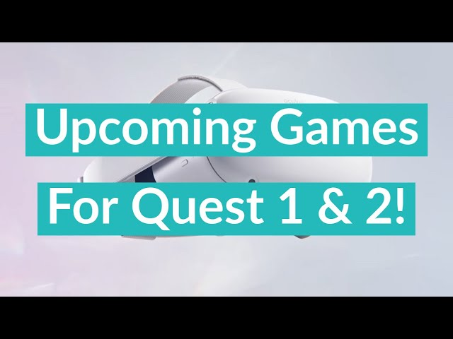 Upcoming Oculus Quest Games We're Excited for in 2021!